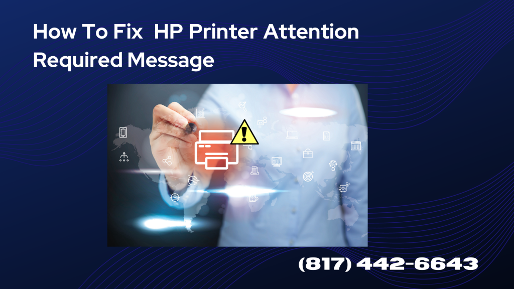 HP Printer Attention Required Message