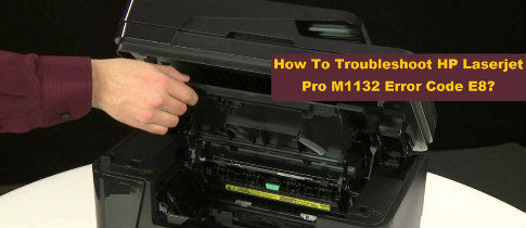 Steps To Resolve HP Laserjet PRO M1132 Error Code E8 | 800